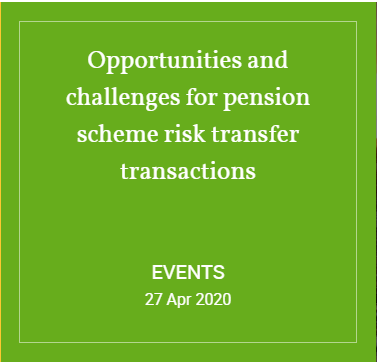 Webinar: Opportunities and challenges for pension scheme risk transfer transactions