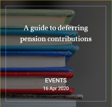 Webinar: A guide to deferring pension contributions