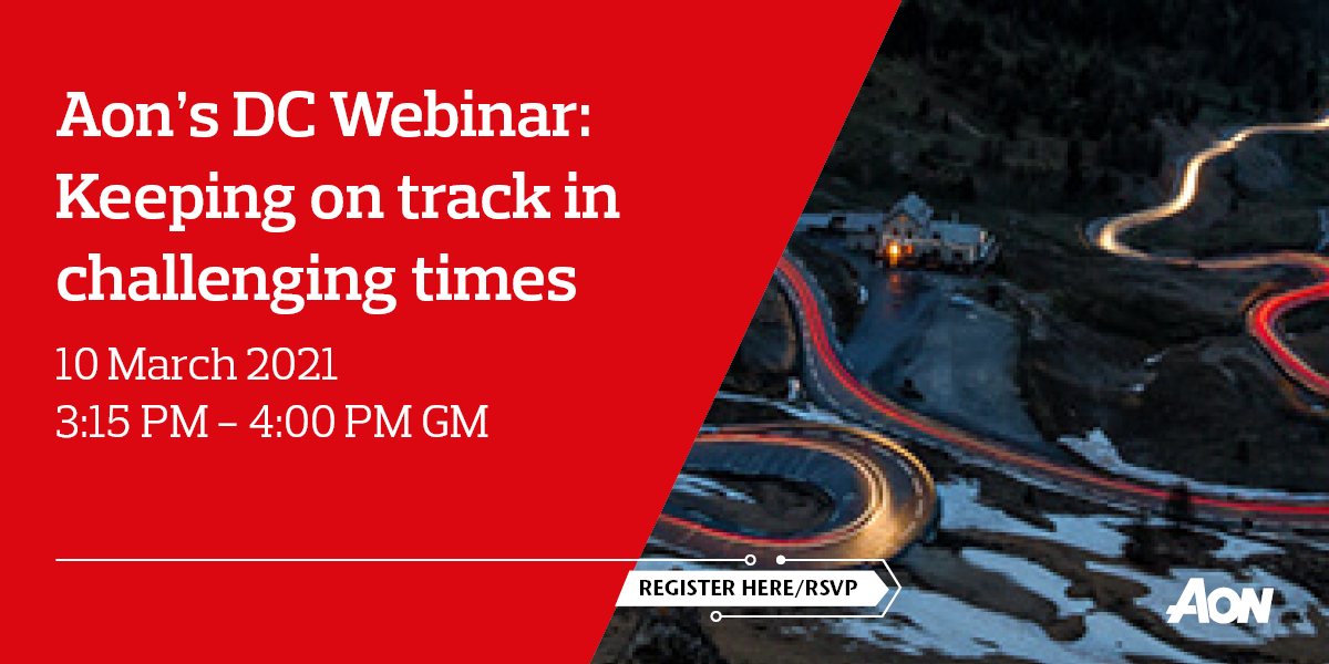 Aon's DC Webinar: Keeping on track in challenging times